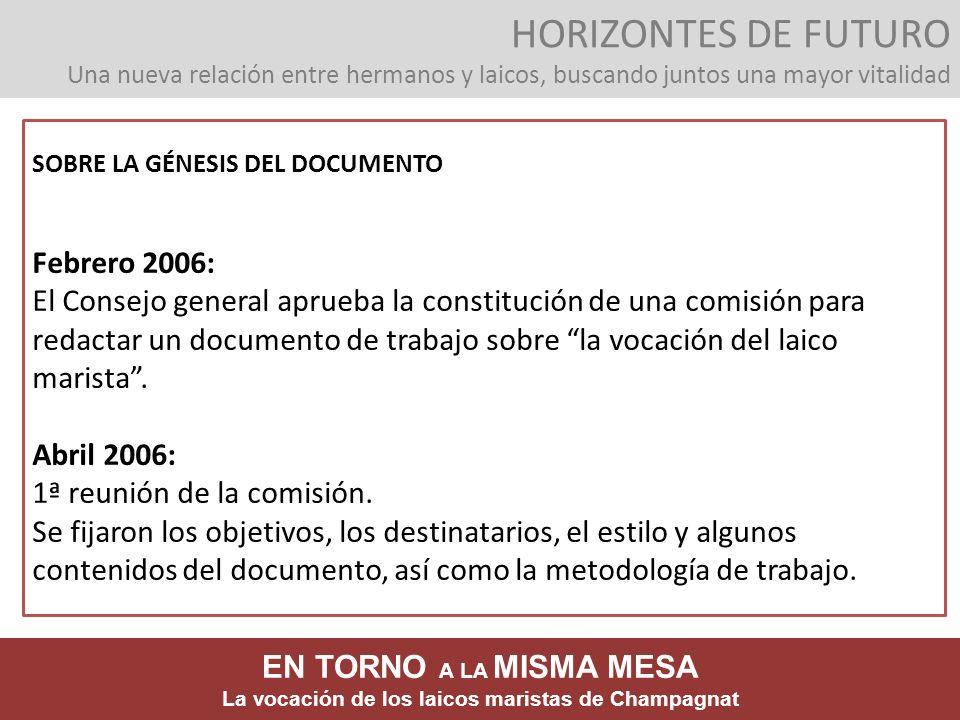 SOBRE LA GÉNESIS DEL DOCUMENTO Febrero 2006: El Consejo general aprueba la constitución de una comisión para redactar un documento de trabajo sobre la