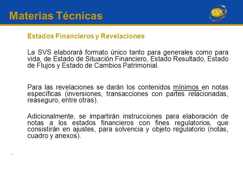 Materias Técnicas Estados Financieros y Revelaciones La SVS elaborará formato único tanto para generales como para vida, de Estado de Situación Financ