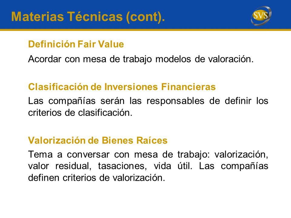Materias Técnicas (cont). Definición Fair Value Acordar con mesa de trabajo modelos de valoración. Clasificación de Inversiones Financieras Las compañ