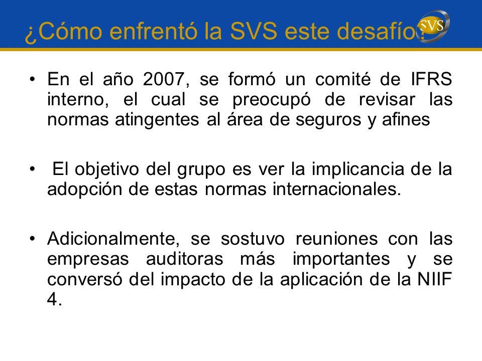 ¿Cómo enfrentó la SVS este desafío? En el año 2007, se formó un comité de IFRS interno, el cual se preocupó de revisar las normas atingentes al área d