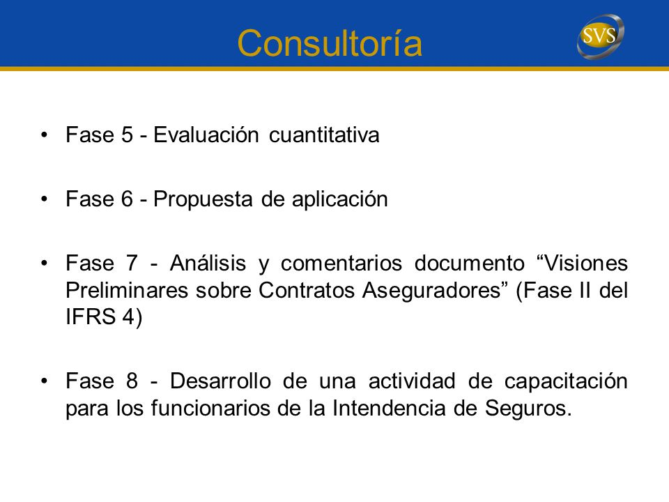 Consultoría Fase 5 - Evaluación cuantitativa Fase 6 - Propuesta de aplicación Fase 7 - Análisis y comentarios documento Visiones Preliminares sobre Co