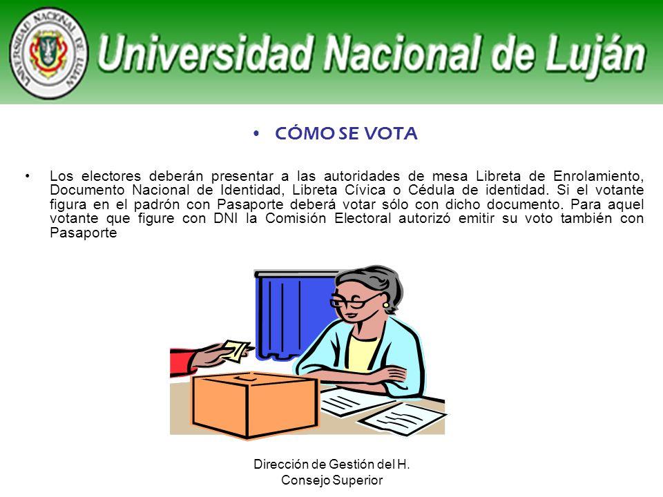 Dirección de Gestión del H. Consejo Superior CÓMO SE VOTA Los electores deberán presentar a las autoridades de mesa Libreta de Enrolamiento, Documento