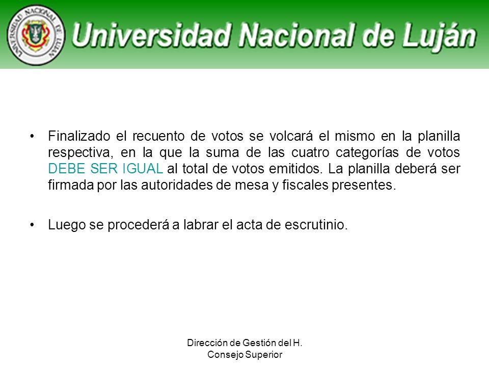 Dirección de Gestión del H. Consejo Superior Finalizado el recuento de votos se volcará el mismo en la planilla respectiva, en la que la suma de las c