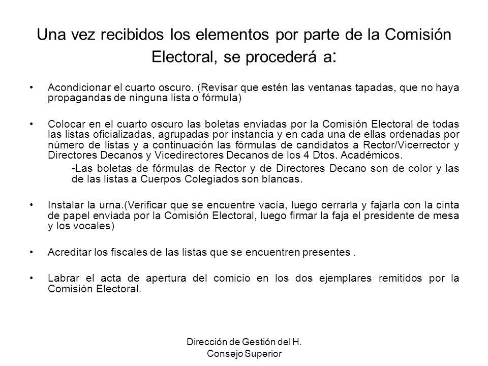 Una vez recibidos los elementos por parte de la Comisión Electoral, se procederá a : Acondicionar el cuarto oscuro.