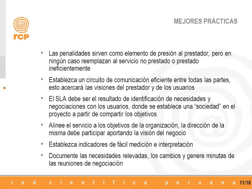 11/18 MEJORES PRÁCTICAS Las penalidades sirven como elemento de presión al prestador, pero en ningún caso reemplazan al servicio no prestado o prestad