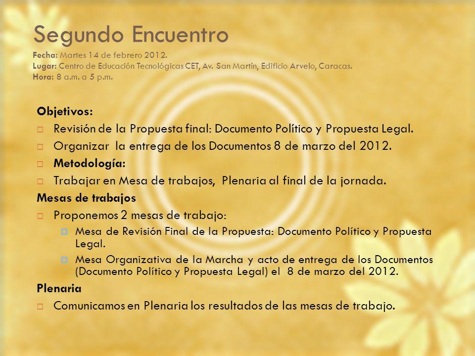 Segundo Encuentro Fecha: Martes 14 de febrero 2012. Lugar: Centro de Educación Tecnológicas CET, Av. San Martín, Edificio Arvelo, Caracas. Hora: 8 a.m