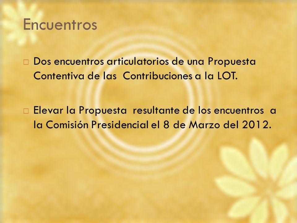 Encuentros Dos encuentros articulatorios de una Propuesta Contentiva de las Contribuciones a la LOT.