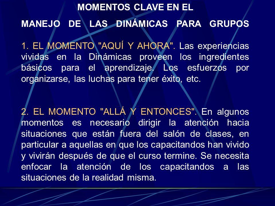 MOMENTOS CLAVE EN EL MANEJO DE LAS DINÁMICAS PARA GRUPOS 1. EL MOMENTO