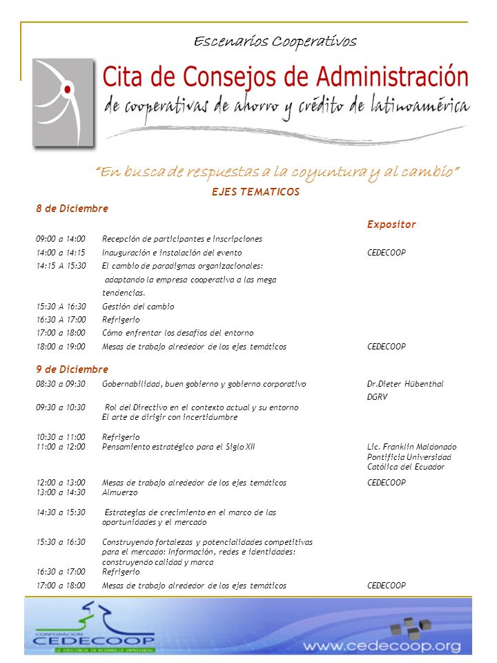 EJES TEMATICOS 10 de Diciembre Expositor 08:30 a 10:00El Rol de la Cooperación Internacional y su incidenciaDr.