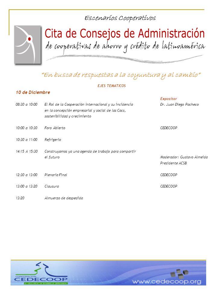 EJES TEMATICOS 10 de Diciembre Expositor 08:30 a 10:00El Rol de la Cooperación Internacional y su incidenciaDr. Juan Diego Pacheco en la concepción em