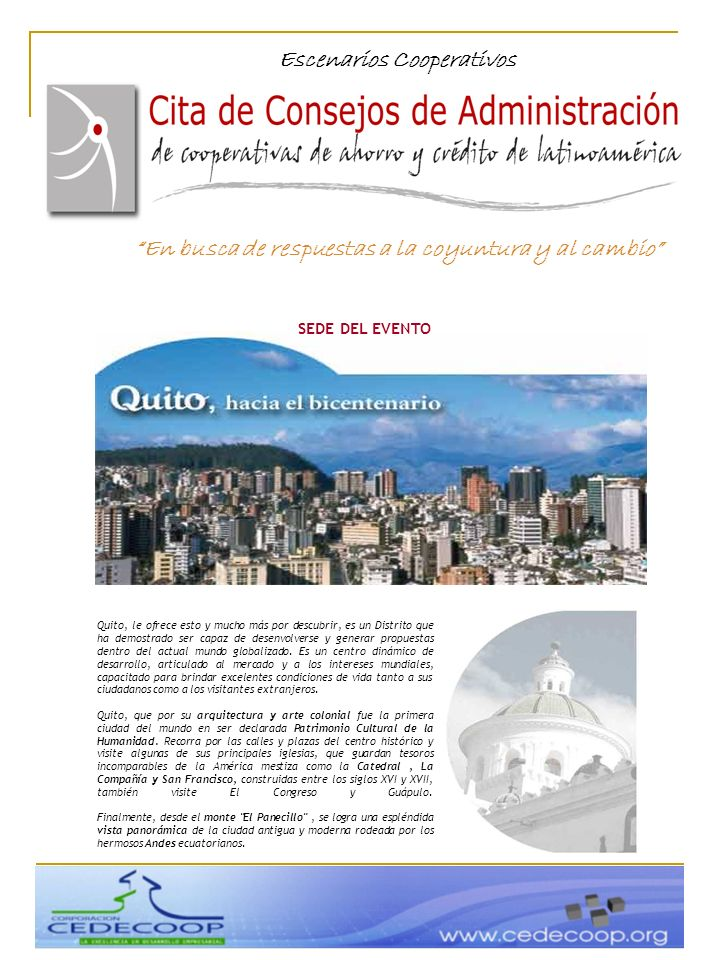 LOGÍSTICA: HILTON COLON ***** Avenida Patria y Amazonas Quito - Ecuador DIRIGIDO A : Miembros de los Consejos de Administración y Vigilancia, Líderes Cooperativistas.