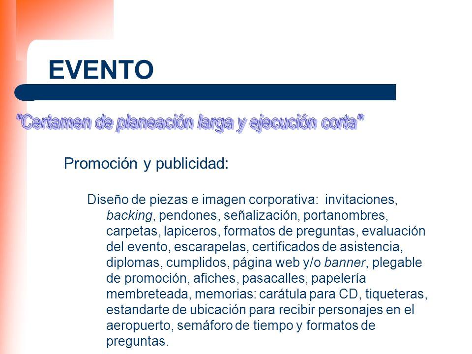 EVENTO Promoción y publicidad: Diseño de piezas e imagen corporativa: invitaciones, backing, pendones, señalización, portanombres, carpetas, lapiceros