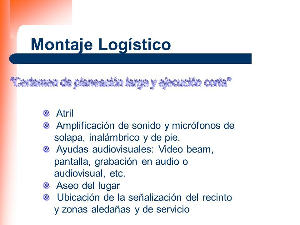 Montaje Logístico Atril Amplificación de sonido y micrófonos de solapa, inalámbrico y de pie. Ayudas audiovisuales: Video beam, pantalla, grabación en