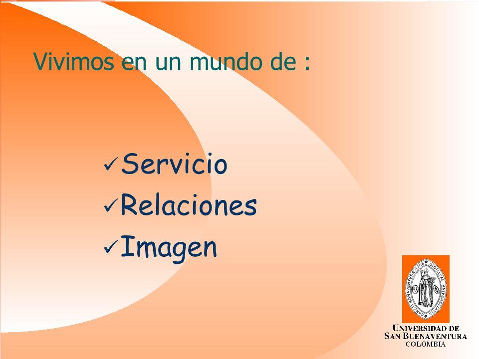 Servicio Relaciones Imagen Vivimos en un mundo de :