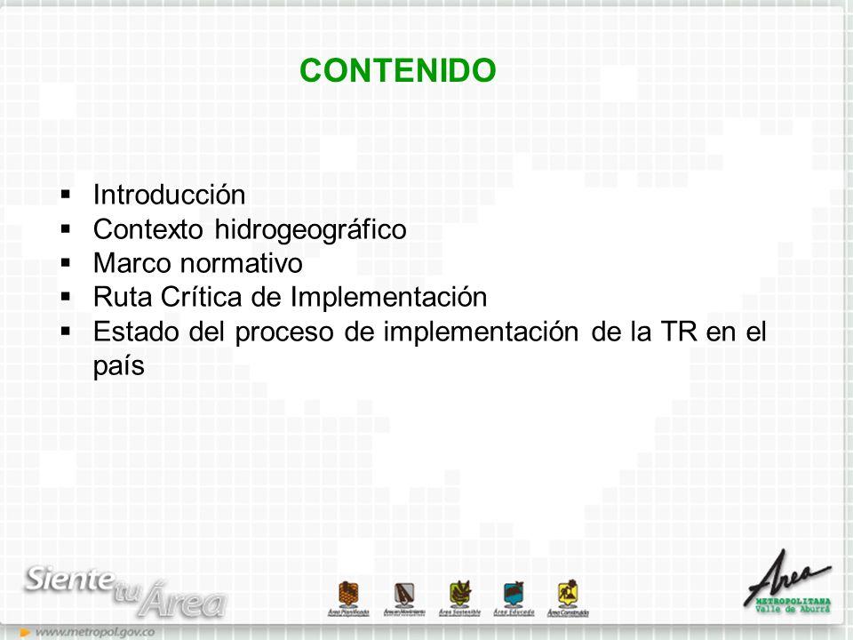 CONTENIDO Introducción Contexto hidrogeográfico Marco normativo Ruta Crítica de Implementación Estado del proceso de implementación de la TR en el paí