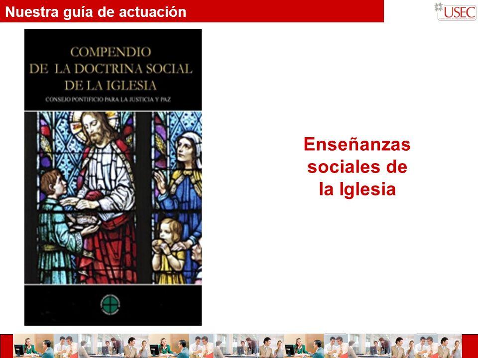 Nuestra guía de actuación Enseñanzas sociales de la Iglesia