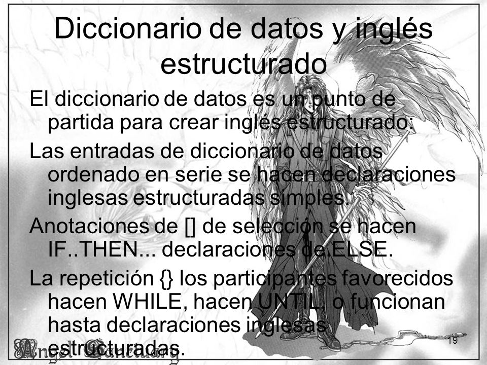19 Diccionario de datos y inglés estructurado El diccionario de datos es un punto de partida para crear inglés estructurado: Las entradas de diccionar