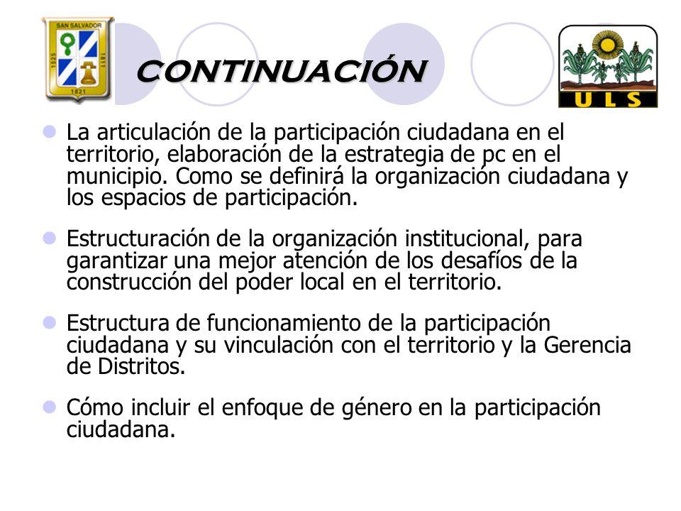 CONTINUACIÓN La articulación de la participación ciudadana en el territorio, elaboración de la estrategia de pc en el municipio.