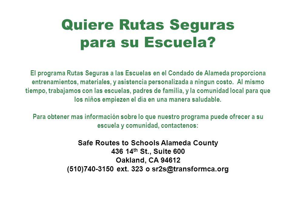Quiere Rutas Seguras para su Escuela? El programa Rutas Seguras a las Escuelas en el Condado de Alameda proporciona entrenamientos, materiales, y asis