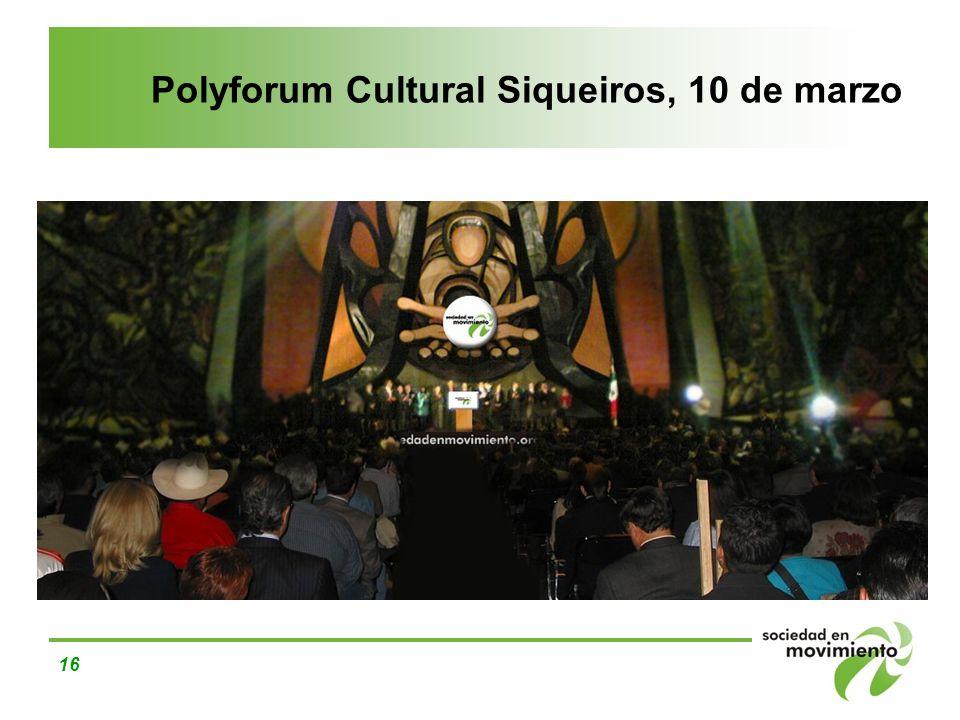 16 Polyforum Cultural Siqueiros, 10 de marzo