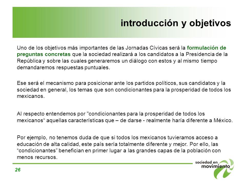 26 introducción y objetivos Uno de los objetivos más importantes de las Jornadas Cívicas será la formulación de preguntas concretas que la sociedad re