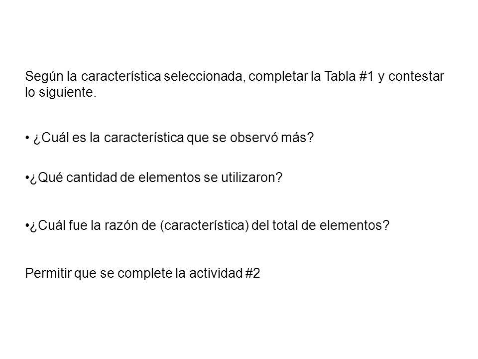 Según la característica seleccionada, completar la Tabla #1 y contestar lo siguiente. ¿Cuál es la característica que se observó más? ¿Qué cantidad de
