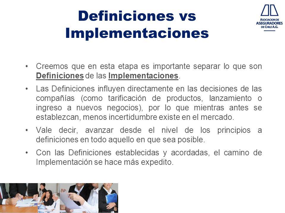 Definiciones vs Implementaciones Creemos que en esta etapa es importante separar lo que son Definiciones de las Implementaciones. Las Definiciones inf