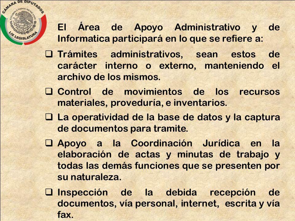 El Área de Apoyo Administrativo y de Informatica participará en lo que se refiere a: Trámites administrativos, sean estos de carácter interno o extern
