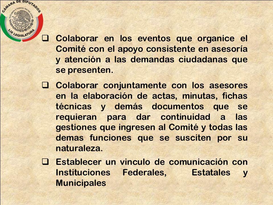 Colaborar en los eventos que organice el Comité con el apoyo consistente en asesoría y atención a las demandas ciudadanas que se presenten. Colaborar