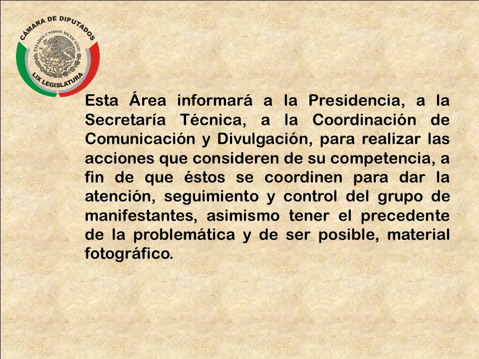 Esta Área informará a la Presidencia, a la Secretaría Técnica, a la Coordinación de Comunicación y Divulgación, para realizar las acciones que conside