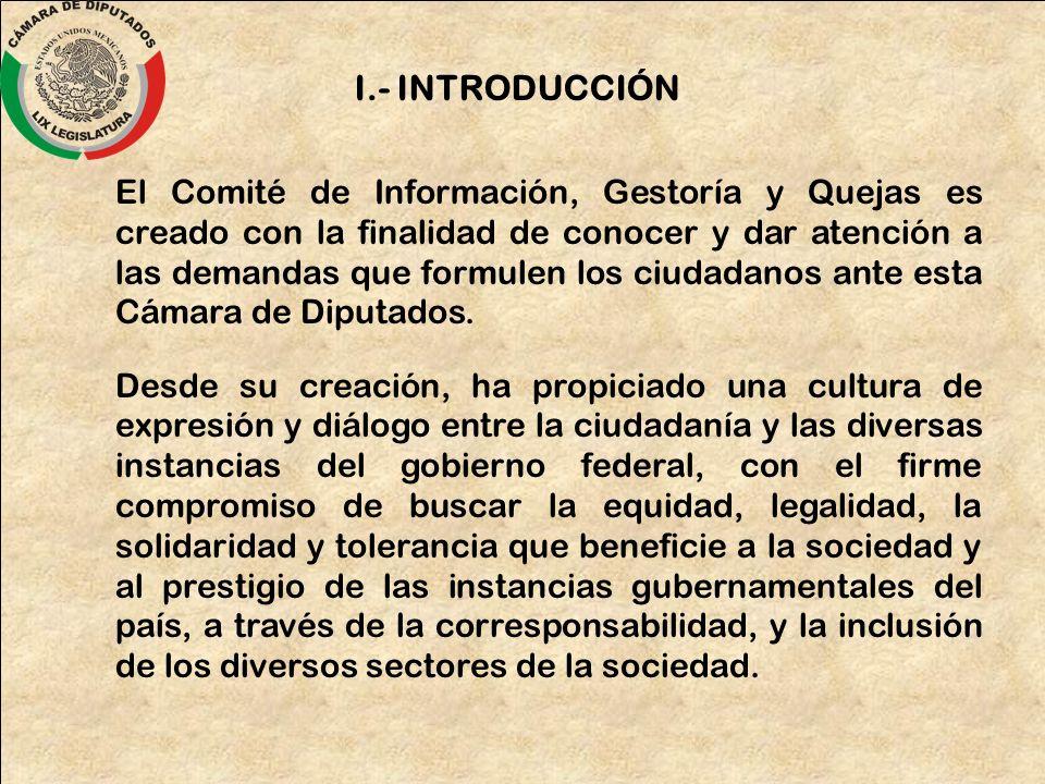 El Comité de Información, Gestoría y Quejas es creado con la finalidad de conocer y dar atención a las demandas que formulen los ciudadanos ante esta