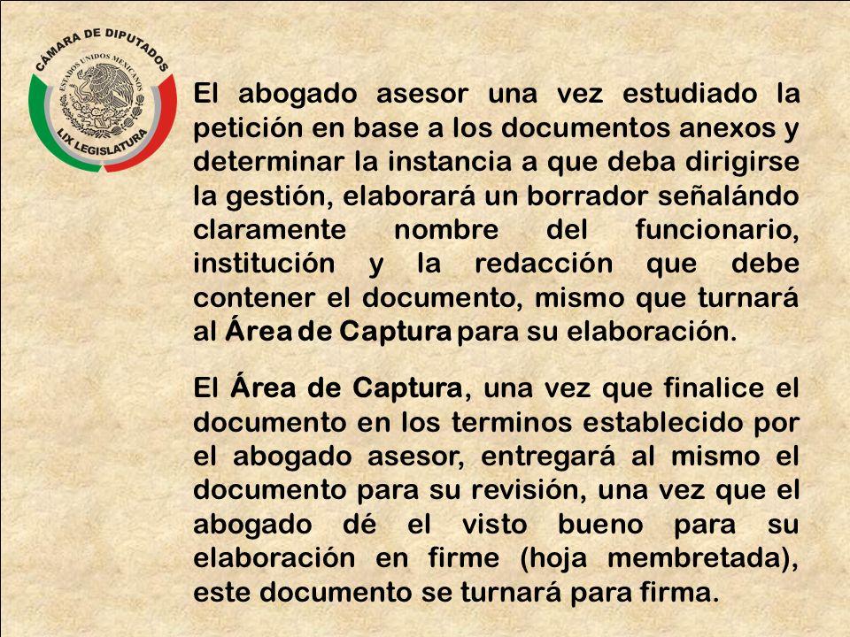 El abogado asesor una vez estudiado la petición en base a los documentos anexos y determinar la instancia a que deba dirigirse la gestión, elaborará u