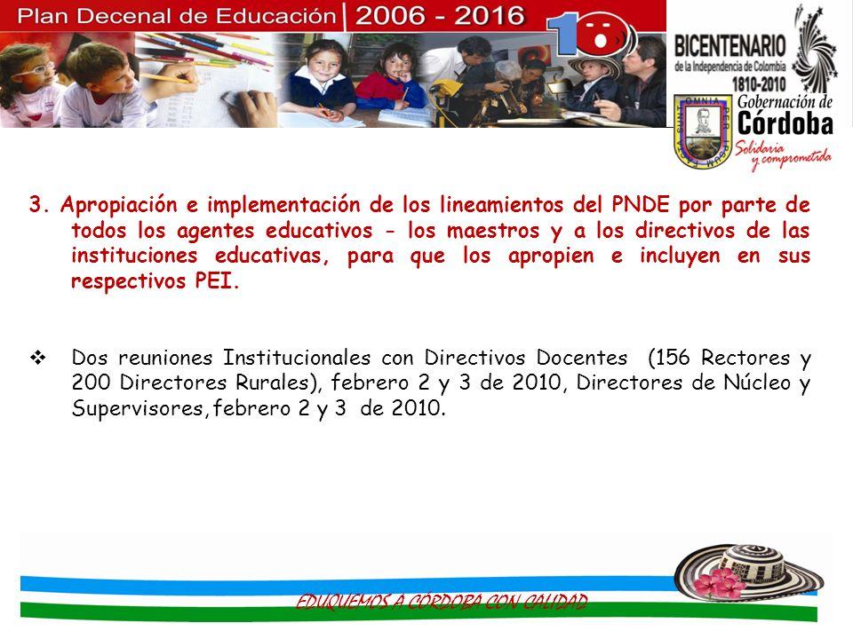 3. Apropiación e implementación de los lineamientos del PNDE por parte de todos los agentes educativos - los maestros y a los directivos de las instit