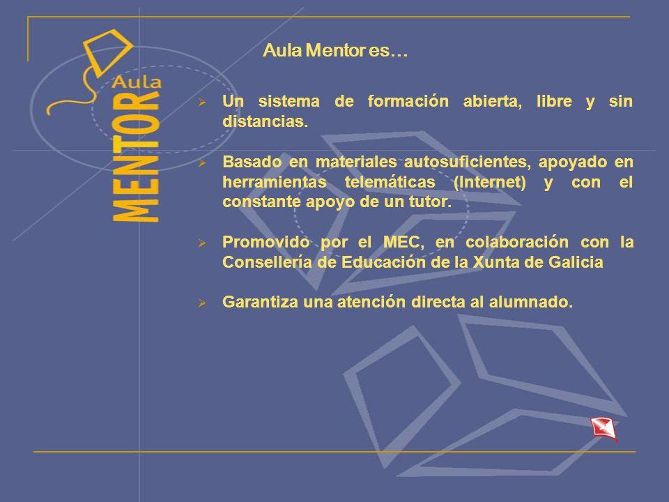 Aula Mentor es… Un sistema de formación abierta, libre y sin distancias.
