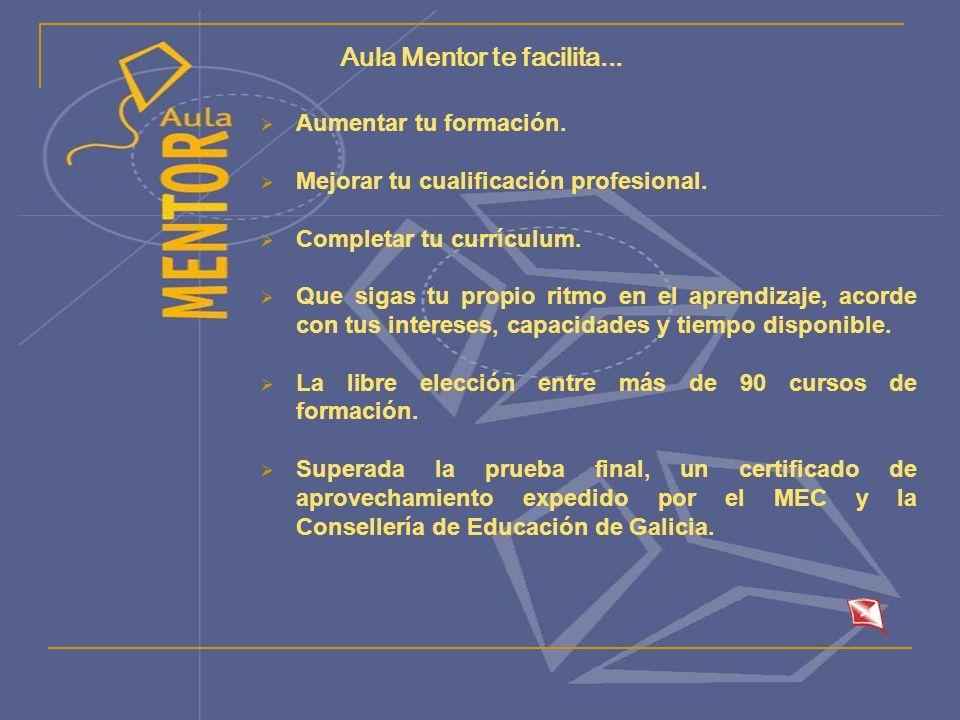 Aula Mentor te facilita... Aumentar tu formación.