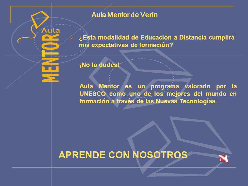 Aula Mentor de Verín ¿Esta modalidad de Educación a Distancia cumplirá mis expectativas de formación.