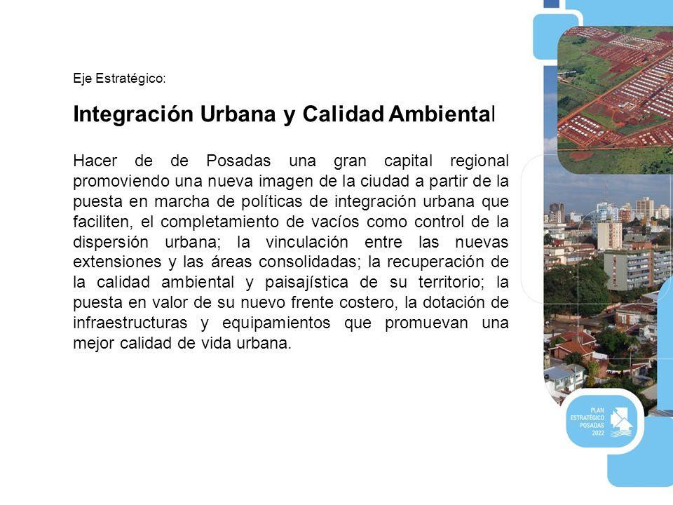 Eje Estratégico: Integración Urbana y Calidad Ambiental.