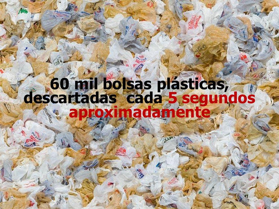 60 mil bolsas plásticas, descartadas cada 5 segundos aproximadamente