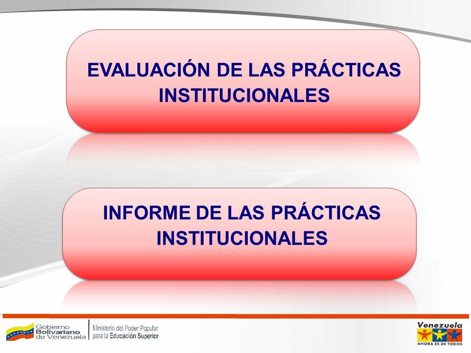 INFORME DE LAS PRÁCTICAS INSTITUCIONALES EVALUACIÓN DE LAS PRÁCTICAS INSTITUCIONALES