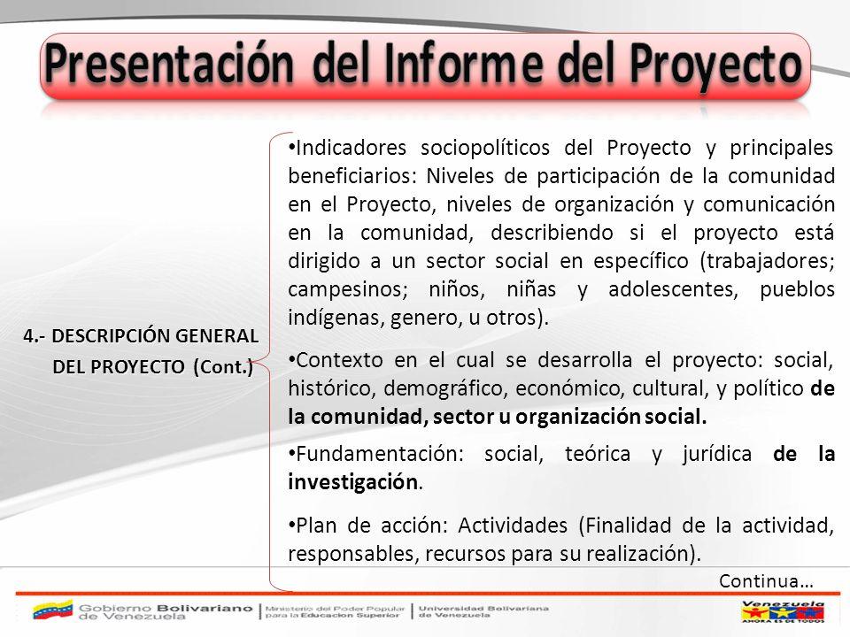 4.- DESCRIPCIÓN GENERAL 4.- DESCRIPCIÓN GENERAL DEL PROYECTO (Cont.) DEL PROYECTO (Cont.) Indicadores sociopolíticos del Proyecto y principales benefi