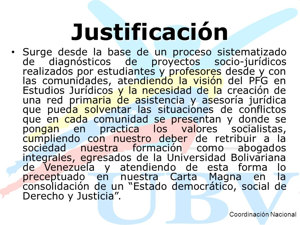 Justificación Surge desde la base de un proceso sistematizado de diagnósticos de proyectos socio-jurídicos realizados por estudiantes y profesores des