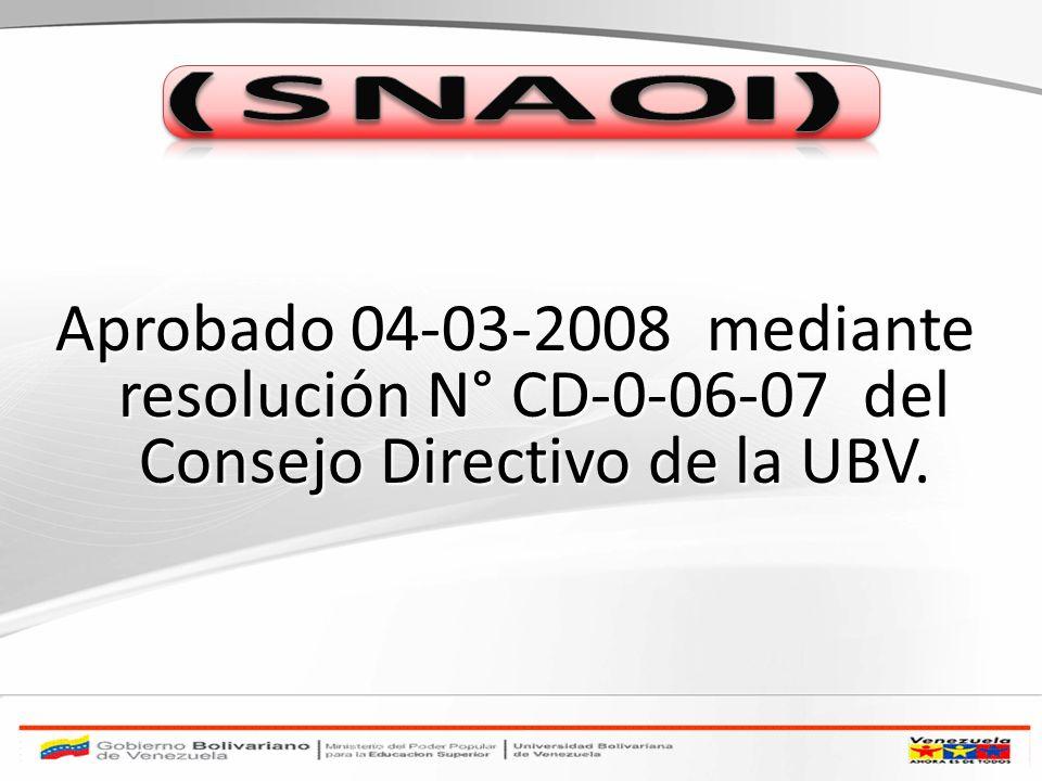Aprobado 04-03-2008 mediante resolución N° CD-0-06-07 del Consejo Directivo de la UBV.