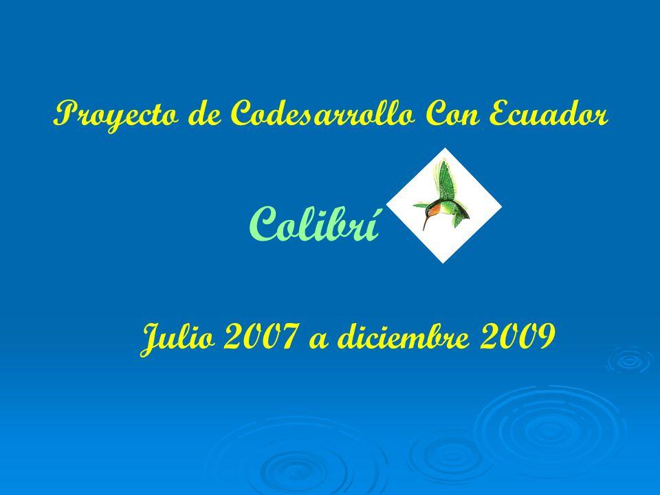 Proyecto de Codesarrollo Con Ecuador Colibrí Julio 2007 a diciembre 2009