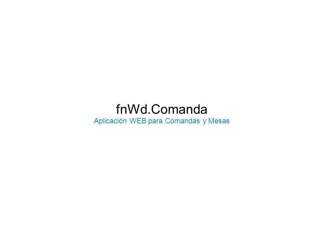 fnWd.Comanda Aplicación WEB para Comandas y Mesas