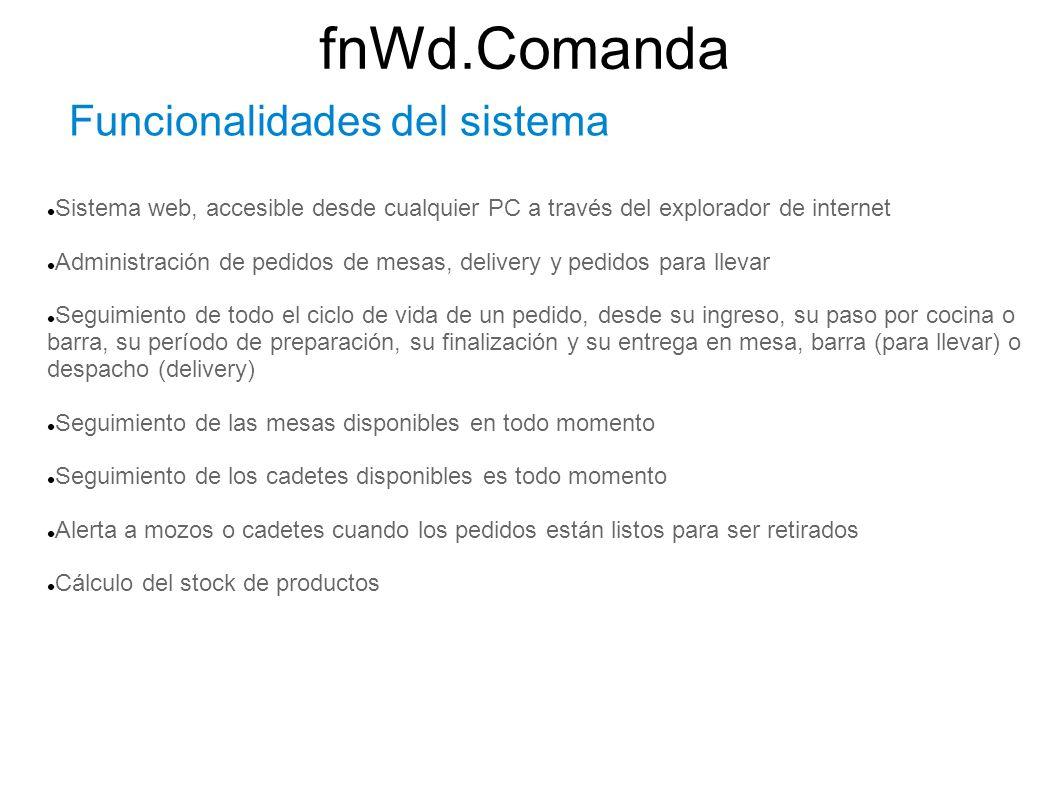 Funcionalidades del sistema Sistema web, accesible desde cualquier PC a través del explorador de internet Administración de pedidos de mesas, delivery