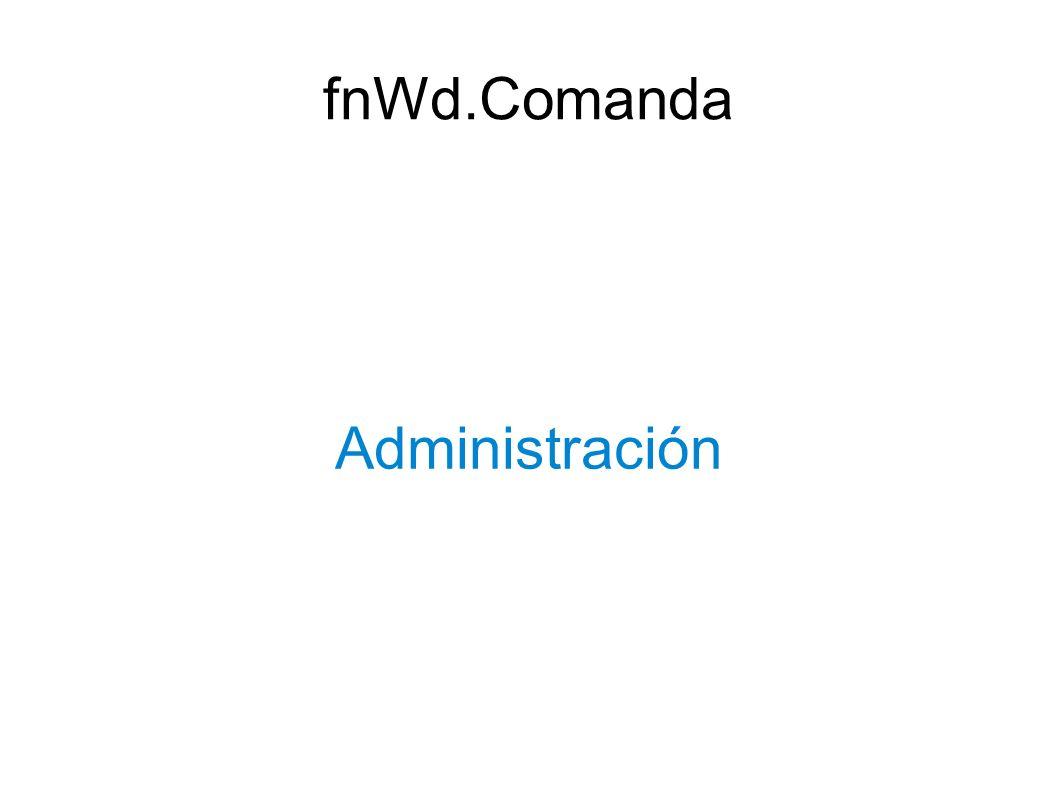 Administración fnWd.Comanda