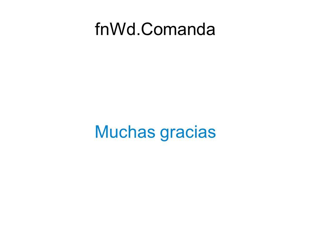 Muchas gracias fnWd.Comanda