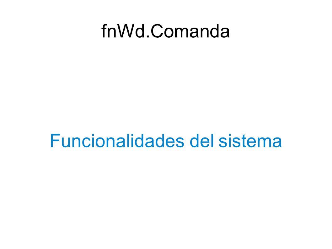 Funcionalidades del sistema fnWd.Comanda
