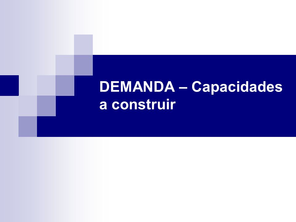 DEMANDA – Capacidades a construir