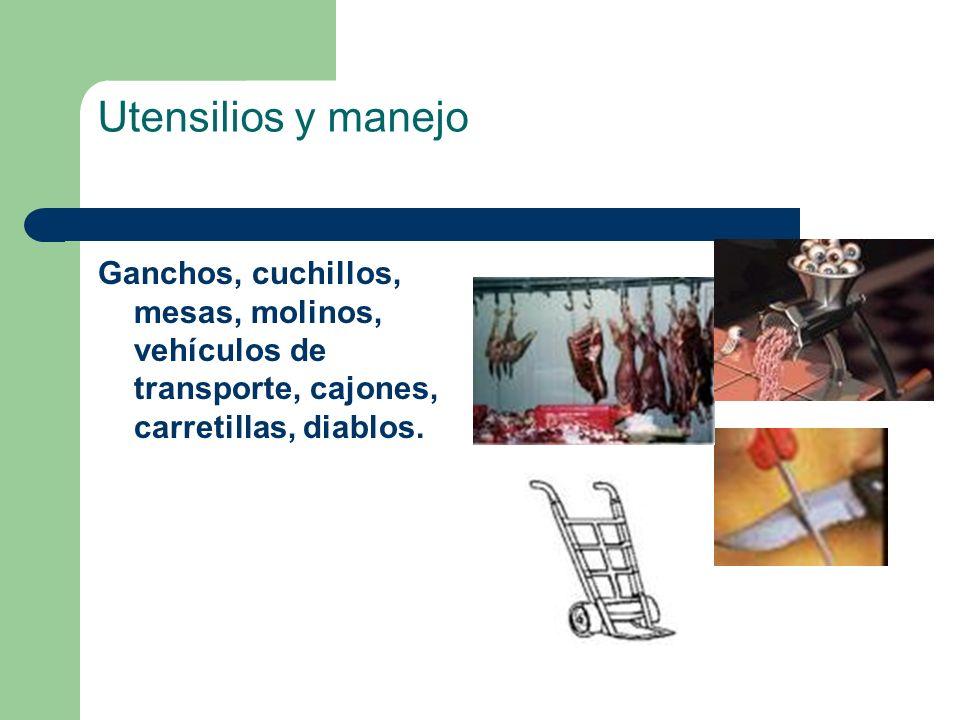Utensilios y manejo Ganchos, cuchillos, mesas, molinos, vehículos de transporte, cajones, carretillas, diablos.